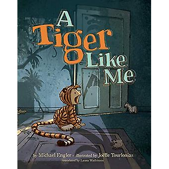 A Tiger Like Me by Michael Engler - 9781542044561 Book