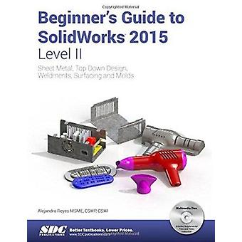 Beginner's Guide to Solidworks 2015 - Sheet Metal - Top Down Design -