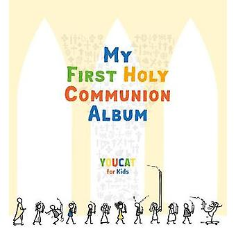 My First Holy Communion Album - YOUCAT for Kids by YOUCAT Foundation -