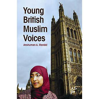 Young British Muslim Voices by Anshuman A. Mondal - 9781846450198 Book
