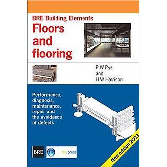 Floors and Flooring - Performance - Diagnosis - Maintenance - Repair a