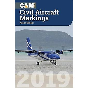Civil Aircraft Markings 2019 by Allan Wright - 9781910809242 Book