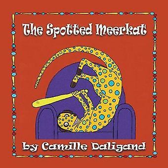 The Spotted Meerkat by Camille Daligand - 9781912256945 Book