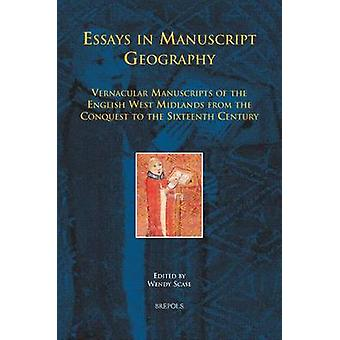 Essays in Manuscript Geography - Vernacular Manuscripts of the English