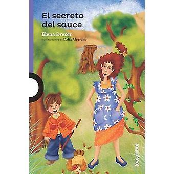 El Secreto del Sauce / The Secret of the Willow (Spanish Edition) by