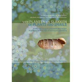 Of Plants and Snails - A Collection of Papers Presented to Wim Kuijper
