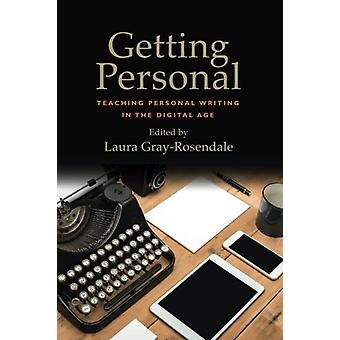 Getting Personal - Teaching Personal Writing in the Digital Age by Lau