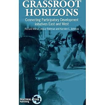 Grassroot Horizons : Connecting Participatory Development Initiatives East and West