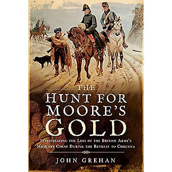 The Hunt for Moore's Gold - Investigating the Loss of the British Amy'