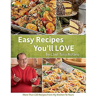 Easy Recipes You'll Love - More Than 130 Recipes from My Kitchen to Yo