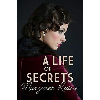 A Life of Secrets - An uplifting story of betrayal and resilience by M