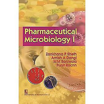 Pharmaceutical Microbiology-I by Zankhana P. Sheth - 9788123925110 Bo