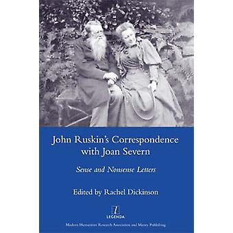 John Ruskins Correspondence with Joan Severn by Dickinson & Rachel
