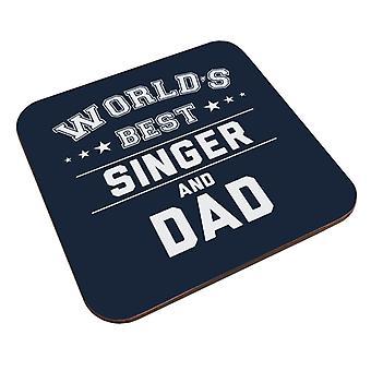 Worlds Best Singer And Dad Coaster