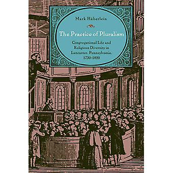 The Practice of Pluralism - Congregational Life and Religious Diversit