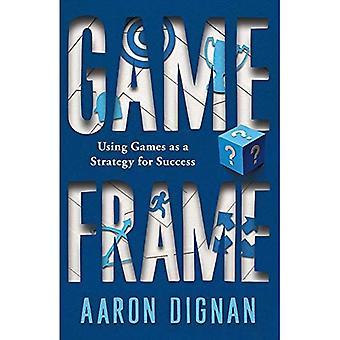 Spelframe: Games gebruiken als strategie voor succes