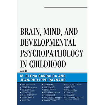 Brain - Mind - and Developmental Psychopathology in Childhood by Elen