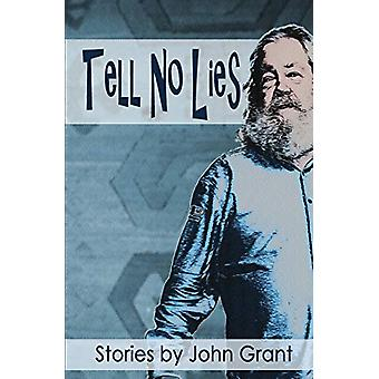 Tell No Lies by John Grant - 9780992980931 Book