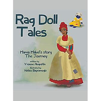 Rag Doll Tales - Mama Mabel's Story - the Journey by Yvonne Augustin -