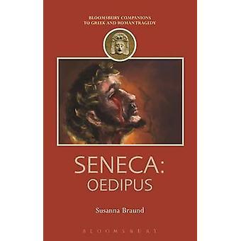 Seneca - Oedipus by Professor Susanna Braund - 9781474234795 Book