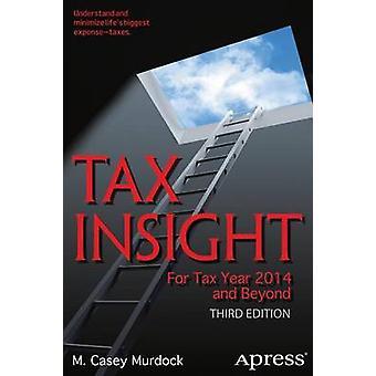 Tax Insight - Verovuonna 2014 ja sen jälkeen M. Casey Murdock - 97814