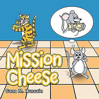 Mission Cheese by Sana M Hussain - 9781543740158 Book