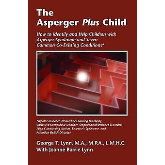 The Asperger Plus Child af George T. Lynn - Joanne Lynn - 97819312823