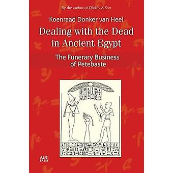 Dealing with the Dead in Ancient Egypt The Funerary Business of Petebaste