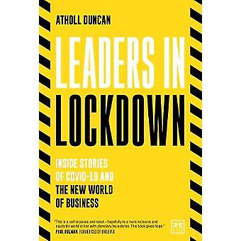 Leaders in Lockdown Inside stories of Covid19 and the new world of business