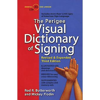 The Perigee Visual Dictionary of Signing di Rod R. Rod R. Butterwoth ButterwothMickey Mickey Flodin Flodin