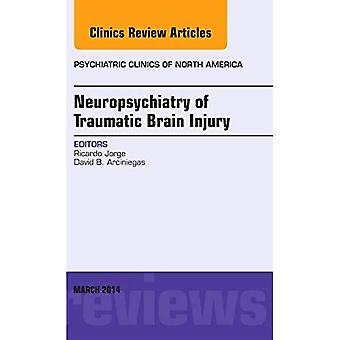 Neuropsychiatry of Traumatic Brain Injury, An Issue of Psychiatric Clinics of North America, 1e (The Clinics:...