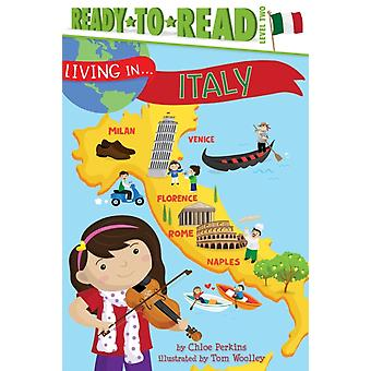 Living in . . . Italy  ReadyToRead Level 2 by Chloe Perkins & Illustrated by Tom Woolley