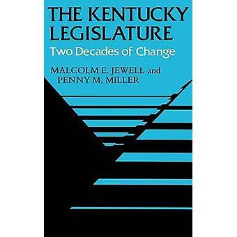 La législature du Kentucky - Deux décennies de changement par Malcolm E. Jewell