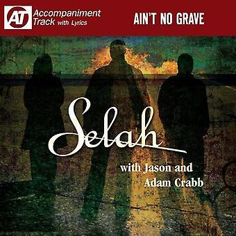 Selah - Ain't No Grave [CD] USA import