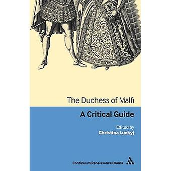 The Duchess of Malfi A critical guide by Luckyj & Christina