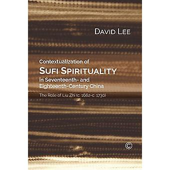 Contextualisation of Sufi Spirituality in Seventeenth- and Eighteenth