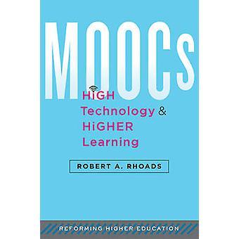 Moocs - High Technology - and Higher Learning by Robert A. Rhoads - 9