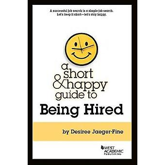 A Short & Happy Guide to Being Hired by A Short & Happy Guide