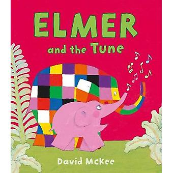 Elmer and the Tune by David McKee - 9781783445936 Book