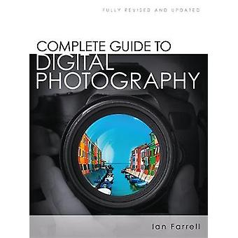 Complete Guide to Digital Photography by Ian Farrell - 9781786489128