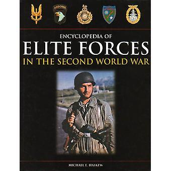 Fuerzas de élite de la segunda guerra mundial - una enciclopedia por Mike Haskew