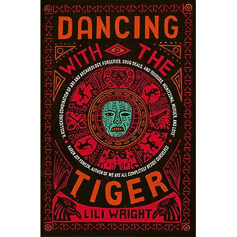 Dancing with the Tiger by Lili Wright - 9781846559969 Book