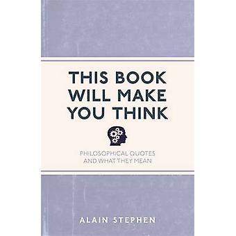 Den här boken gör du tror - filosofiska citat och vad de Mea