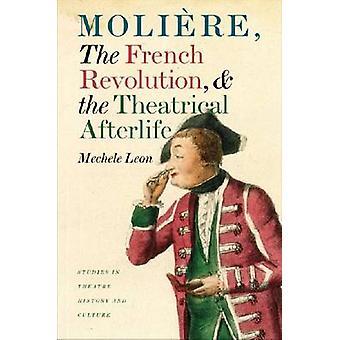 Moliere - de Franse revolutie- en het theatrale hiernamaals door Mec