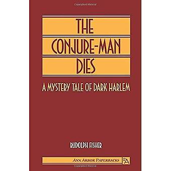 The Conjure-Man Dies: A Mystery Tale of Dark Harlem (Ann Arbor Paperbacks)