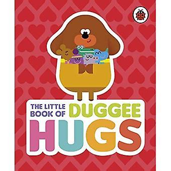 Hey Duggee: The Little Book of Duggee Hugs - Hey Duggee