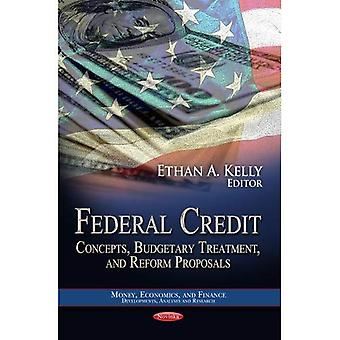 FEDERAL CREDIT CONCEPTS BUDG. (Money, Economics, and Finance: Developments, Analyses and Research: Financial Institutions...