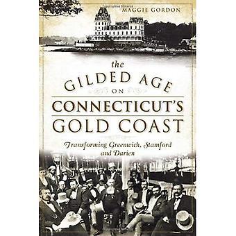 Goldenen Zeitalters an Connecticuts Gold Coast: Umwandlung von Greenwich, Stamford und Darien