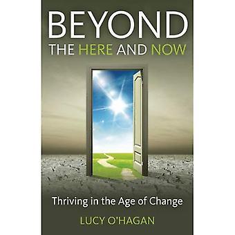 Buiten het hier en nu: bloeiende in het tijdperk van verandering