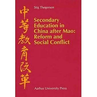 Secondary Education in China After Mao: Reform and Social Conflict